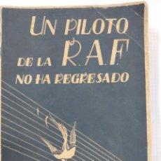 Libros de segunda mano: UN PILOTO DE LA RAF NO HA REGRESADO. MADRID 1945. RICHARD HILLARY. Lote 148214318