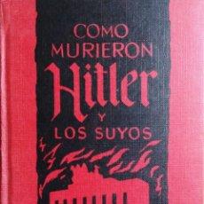 Libros de segunda mano: CÓMO MURIERON HITLER Y LOS SUYOS / KARL ZHEIGER. BARCELONA : EDICIONES RODEGAR, 1963.. Lote 148998142