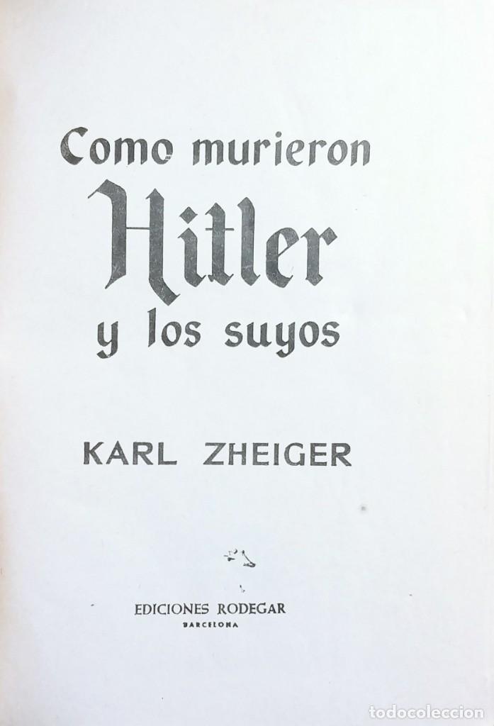 Libros de segunda mano: CÓMO MURIERON HITLER Y LOS SUYOS / KARL ZHEIGER. BARCELONA : EDICIONES RODEGAR, 1963. - Foto 2 - 148998142