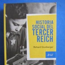 Libros de segunda mano: HISTORIA SOCIAL DEL TERCER REICH. RICHARD GRUNBERBERG. Lote 200126741