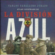 Libros de segunda mano: CARLOS CABALLERO JURADO : ATLAS ILUSTRADO DE LA DIVISIÓN AZUL. (SUSAETA EDS, 2009). Lote 149379686