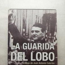 Libros de segunda mano: LA GUARIDA DEL LOBO. JAVIER JUÁREZ. ED. MALABAR. SKORZENY, DEGRELLE. SEGUNDA GUERRA MUNDIAL. Lote 150042606