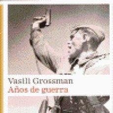 Libros de segunda mano: AÑOS DE GUERRA – VASILI GROSSMAN GALAXIA GUTEMBERG – CIRCULO DE LECTORES. Lote 150435550