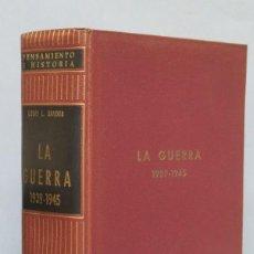 Libros de segunda mano: LA GUERRA. 1939 - 1945. LOUIS L. SNYDER. Lote 150681838