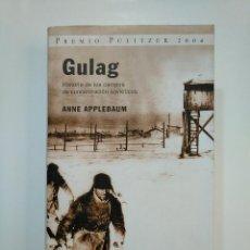 Libros de segunda mano: GULAG. HISTORIA DE LOS CAMPOS DE CONCENTRACIÓN SOVIÉTICOS. APPLEBAUM, ANNE. ED. DEBATE. TDK362. Lote 151073174