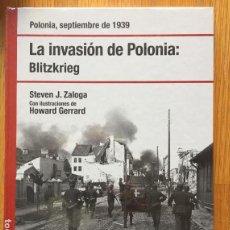 Libros de segunda mano: LA INVASION DE POLONIA, BLITZKRIEG STEVEN ZALOGA. Lote 151330786