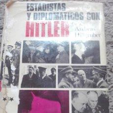 Libros de segunda mano: ESTADISTICAS Y DIPLOMATICOS CON HITLER-ANDREAS HILLGRUBER. Lote 151596666