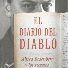Libros de segunda mano: EL DIARIO DEL DIABLO. ALFRED ROSEMBERG Y LOS SECRETOS ROBADOS DEL III REICH -AGUILAR 663 PAG. NUEVO. Lote 151620354