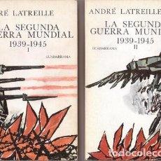 Libros de segunda mano: LATREILLE, ANDRÉ: LA SEGUNDA GUERRA MUNDIAL 1939-1945. 2 VOLS.. Lote 151639306