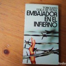 Libros de segunda mano: EL EMBAJADOR EN EL INFIERNO TORCUATO CULA DE TENA. Lote 151719070