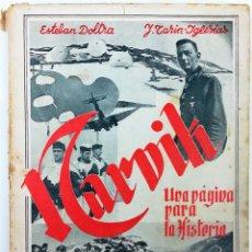 Libros de segunda mano: NARVIK. E. DOLTRA OLIVERA. J. TARIN-IGLESIAS. EDIC. AFRODISIO AGUADO. MADRID 1941. Lote 151779214