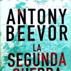 Libros de segunda mano: ANTONY BEEVOR. LA SEGUNDA GUERRA MUNDIAL. BARCELONA. 2012. Lote 187501628