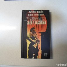 Libros de segunda mano: Y MUSSOLINI CREO EL FASCISMO. Lote 151970418