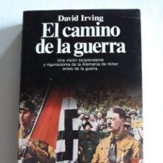Libros de segunda mano: EL CAMINO DE LA GUERRA. DAVID IRVING. Lote 152981812