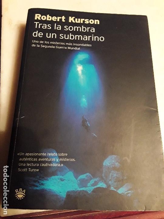 TRAS LA SOMBRA DE UN SUBMARINO, DE ROBERT KURSON. ÚNICO EN TC! RBA, 2004. (Libros de Segunda Mano - Historia - Segunda Guerra Mundial)
