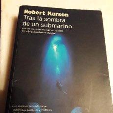 Libros de segunda mano: TRAS LA SOMBRA DE UN SUBMARINO, DE ROBERT KURSON. RBA, 2004. MAGNÍFICO ESTADO. Lote 278509548