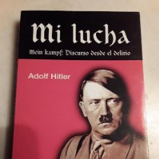 Libros de segunda mano: MI LUCHA/MEIN KAMPF: DISCURSO DESDE EL DELIRIO, DE ADOLF HITLER (2004). EXCELENTE ESTADO.. Lote 134940986