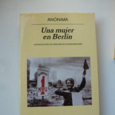 Libros de segunda mano: UNA MUJER EN BERLÍN. ANÓNIMA. ANAGRAMA, PRIMERA EDICIÓN. Lote 152409354