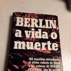 Libros de segunda mano: BERLIN, A VIDA O MUERTE, DE MIGUEL EZQUERRA. DEFENSORES DE HITLER. ACERVO, 1975. NAZI, NAZISMO.. Lote 134341662