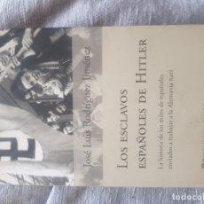 Libros de segunda mano: LOS ESCLAVOS ESPAÑOLES DE HITLER; JOSÉ LUIS RODRÍGUEZ JIMÉNEZ, TAPA BLANDA, PLANETA; 315 PAG; 2002. Lote 152633178