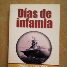 Libros de segunda mano: DÍAS DE INFAMIA. GRANDES ERRORES MILITARES DE LA SEGUNDA GUERRA MUNDIAL (MICHAEL COFFEY). Lote 152635854