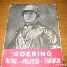 Libros de segunda mano: GOERING.HEROE-POLITICO-TRAIDOR. Lote 152661410