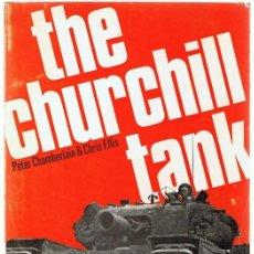 Libros de segunda mano: THE CHURCHILL TANK PETER CHAMBERLAIN & CHRIS ELLIS . Lote 153073974