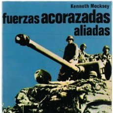 Libros de segunda mano: FUERZAS ACORAZADAS ALIADAS KENNETH MACKSEY . Lote 153075742