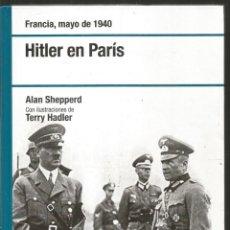 Libros de segunda mano: ALAN SHEPPERD. HITLER EN PARIS. OSPREY. Lote 153564006