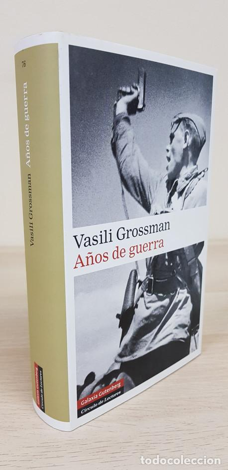 AÑOS DE GUERRA (1941 - 1945) - VASILI GROSSMAN - GALAXIA GUTENBERG / CÍRCULO DE LECTORES (Libros de Segunda Mano - Historia - Segunda Guerra Mundial)