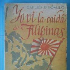 Libros de segunda mano: YO VI LA CAIDA DE FILIPINAS - CARLOS P. ROMULO - EDICIONES ATLAS, 1945, 1ª EDICION (INTONSO). Lote 204520470