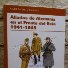 Libros de segunda mano: EJERCITO ALEMAN - ALIADOS DE ALEMANIA EN EL FRENTE DEL ESTE - 1941 1945 - LIBRO - OSPREY P. - NUEVO. Lote 155497030