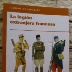 Libros de segunda mano: LA LEGION EXTRANJERA FRANCESA - EJERCITO FRANCES - 1914 1945 - RBA - LIBRO - 2011 - NUEVO. Lote 155498398