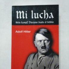Libros de segunda mano: MI LUCHA. MEIN KAMPF - ADOLF HITLER. TDKLT. Lote 155559410