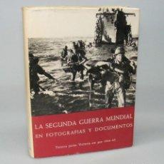 Libros de segunda mano: LA SEGUNDA GUERRA MUNDIAL EN FOTOGRAFÍAS Y DOCUMENTOS PARTE III. Lote 155607850