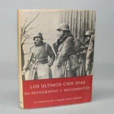 Libros de segunda mano: LOS ULTIMOS CIEN DÍAS (SEGUNDA GUERRA MUNDIAL). Lote 155608062