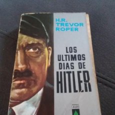 Libros de segunda mano: LOS ULTIMOS DÍAS DE HITLER. Lote 155630934