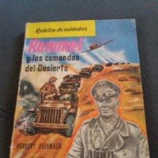 Libros de segunda mano: ROMMEL Y LOS COMANDOS DEL DESIERTO. Lote 155734878