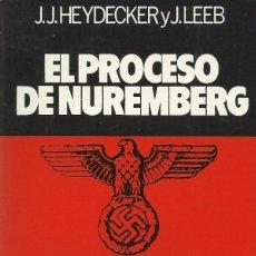 Libros de segunda mano: EL PROCESO DE NUREMBERG, J.J. HEYDECKER & J. LEEB. Lote 156449894
