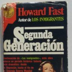 Libros de segunda mano: SEGUNDA GENERACIÓN DE HOWARD FAST 1 EDICIÓN 1980. Lote 156561585