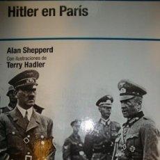 Libros de segunda mano: HITLER EN PARIS, ALAN SHEPPERD, OSPREY 2007. Lote 157084202