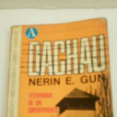 Libros de segunda mano: DACHAU, DE NERIN E. GUN, TESTIMONIO DE UN SUPERVIVIENTE.. Lote 157709501