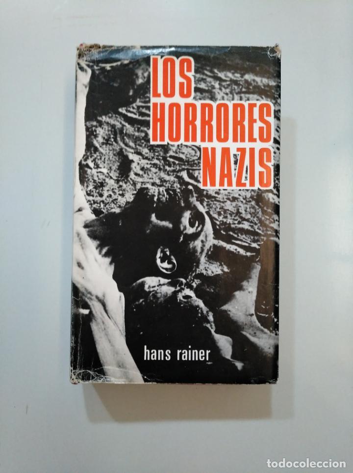 LOS HORRORES NAZIS. - HANS RAINER. TDKLT (Libros de Segunda Mano - Historia - Segunda Guerra Mundial)