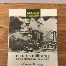 Libros de segunda mano: LIBRO ERRORES MILITARES DE LA SEGUNDA GUERRA MUNDIAL- KENNETH MACKSEY- SALVAT. Lote 159470898
