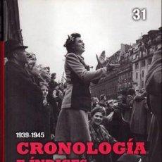 Libros de segunda mano: 1939-1945. CRONOLOGIA E INDICE. SEGUNDA GUERRA MUNDIAL Nº 31 - A-GUE-2249. Lote 159552298