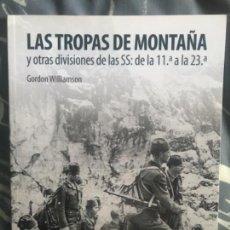 Libros de segunda mano: LIBRO LAS TROPAS DE MONTAÑA Y OTRAS DIVISIONES DE LAS SS GORDON WILLIAMSON. Lote 159531138