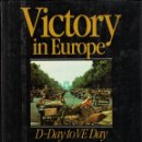 Libros de segunda mano: OSPREY - VICTORY IN EUROPE - D-DAY TO VE DAY IN FULL COLOR. Lote 160213806