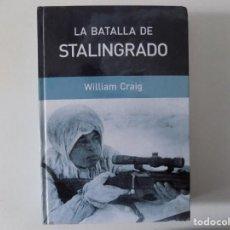 Libros de segunda mano: LIBRERIA GHOTICA. WILLIAM CRAIG. LA BATALLA DE STALINGRADO. 2006. FOLIO. ILUSTRADO.. Lote 160849486