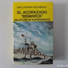 Libros de segunda mano: LIBRERIA GHOTICA. RECHBERG. EL ACORAZADO BISMARCK. RELATO DE UN SUPERVIVIENTE. 1982.ILUSTRADO. Lote 160853418