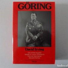 Libros de segunda mano: LIBRERIA GHOTICA. DAVID IRVING. GÖRING. BIOGRAFIA. FOLIO. 1989.MUY ILUSTRADO.. Lote 160856390